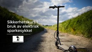 Sikkerhetskurs i bruk av elektrisk sparkesykkel